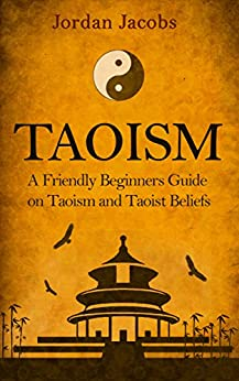 taoism the complete guide to learning taoism for beginners